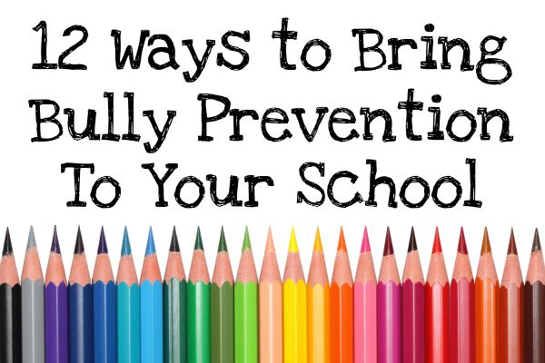 12 Ways To Bring Bully Prevention To Your School